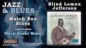 Blind Lemon Jefferson Matchbox Blues Blind Lemon Jefferson Matchbox Blues Wmv Youtube