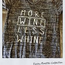 more wine less whine super soft vneck tee