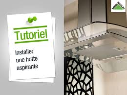 installer une hotte de cuisine comment installer une hotte aspirante