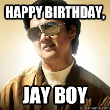 Jay Meme - happy birthday jay boy mr chow quickmeme