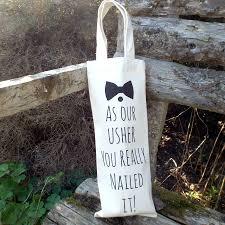Wine Wedding Gift Usher You Really Nailed It U0027 Wedding Wine Bottle Bag By Kelly
