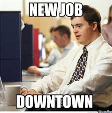 New Job Meme - new job meme 28 images pics for gt congrats new job meme new