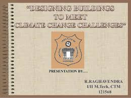Designing Buildings Designing Buildings To Meet Climate Change Challenges