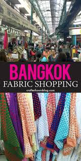 home decor shopping in bangkok bangkok fabric shopping crafterhours