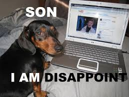 Disappoint Meme - new son i am disappoint meme bodybuilding com forums