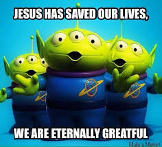Toy Story Aliens Meme - 1000 images about christian memes on pinterest the lord lot s