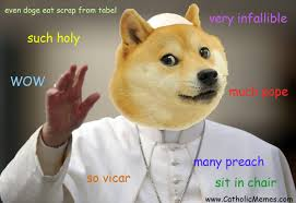 Lost Doge Meme - much pope just catholic girly things pinterest catholic memes
