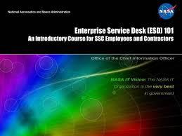 nasa enterprise service desk ppt enterprise service desk esd 101 an introductory course for