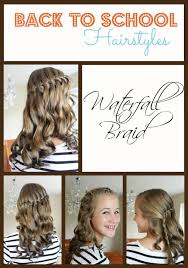 hair styles for back of back to school hairstyles waterfall braid school hairstyles
