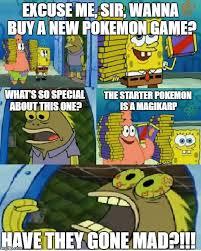Pokemon Game Memes - chocolate spongebob meme imgflip