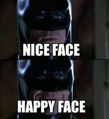 Batman Face Meme - meme creator nice face happy face meme generator at memecreator org
