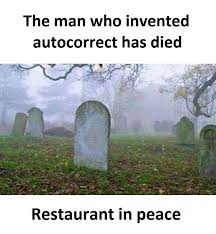 Autocorrect Meme - who invented autocorrect died restaurant in peace funnies