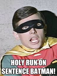 Meme Sentences - holy run on sentence batman shocked boy wonder quickmeme
