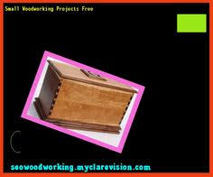 Free Small Wood Project Plans by Small Woodworking Projects Beginners 093917 Woodworking Plans