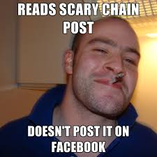 Facebook Post Meme - reads scary chain post doesn t post it on facebook create meme