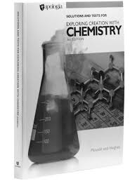 apologia exploring creation with chemistry 3rd ed solutions u0026 tests