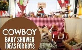 cowboy baby shower ideas bouncing baby buckaroo cowboy themed baby shower spaceships and