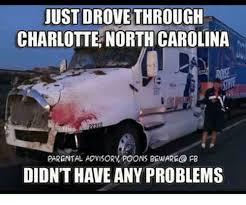 North Carolina Meme - just drove through charlotte northcarolina parental advisory poons