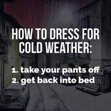 Cold Weather Meme - dopl3r com memes how to dress for cold weather 1 take your