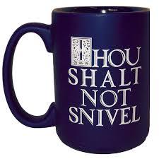 serenity prayer mug thou shalt not snivel mug 16 oz serenity superstore by valley
