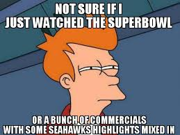 Superb Owl Meme - not sure if i just watched the superbowl or weknowmemes