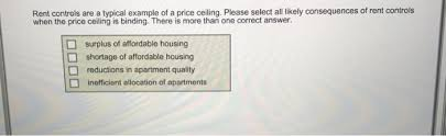 rent a price rent controls are a typical exle of a price cei chegg com