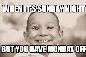 Sunday Night Meme - a student s face when it s sunday night and there s no school