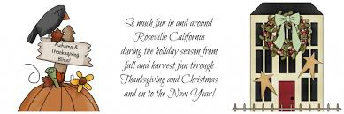 Happy Thanksgiving And Happy Holidays Happy Holidays In Roseville Ca From Thanksgiving To To New