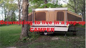 how to downsize to live in a pop up camper little house on the