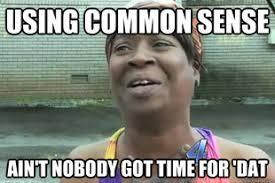 Common Sense Meme - no common sense meme related keywords suggestions