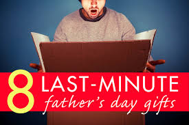8 s day gifts to 8 last minute s day gifts for the procrastinator s papa