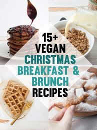 christmas breakfast brunch recipes 15 vegan christmas breakfast brunch recipes elephantastic vegan