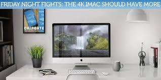 imac black friday 2017 is apple u0027s new 4k imac a total ripoff cult of mac
