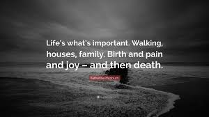 quote family joy katharine hepburn quote u201clife u0027s what u0027s important walking houses