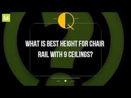 Average Height Of A Chair Rail What Is Best Height For Chair Rail With 9 Ceilings Youtube