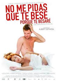No me pidas que te bese, porque te besaré (2008)
