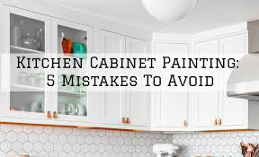 is it a mistake to paint kitchen cabinets kitchen cabinet painting sherwood oregon 5 mistakes to