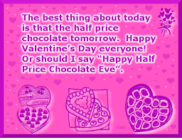 best s day chocolate happy s day everyone or should i say happy half price