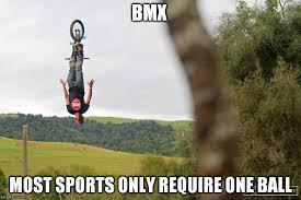 Bmx Meme - image tagged in bmx imgflip