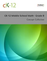ck 12 middle math concepts grade 8 ck 12 foundation