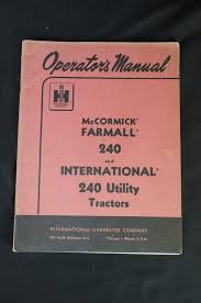 original genuine ih mccormick farmall 240 international 240 owners