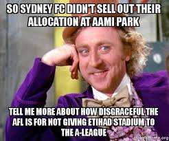 Sydney Meme - so sydney fc didn t sell out their allocation at aami park tell me