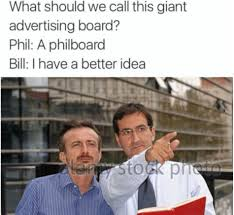 Good Ideas For Memes - bill and phil i have a better idea know your meme