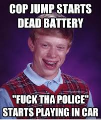 Fuck The Police Meme - cop jump starts dead battery fuck tha police starts playing in car