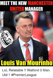 Mourinho Meme - meet the new manchester united manager louis van mourinho lol