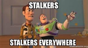 Memes About Stalkers - stalkers stalkers everywhere buzz and woody toy story meme