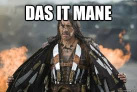 Das It Mane Meme - das it mane badass mexican quickmeme