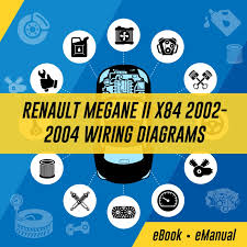 renault megane ii x84 2002 2004 wiring diagrams