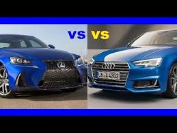 audi a4 vs lexus is350 2017 lexus is 350 f vs 2017 audi s4 lexus is series vs audi s
