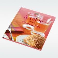 livre de cuisine thermomix gratuit livre de recettes a table avec thermomix pour thermomix tm 31